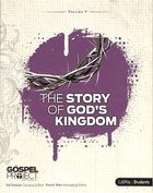 The Story of God's Kingdom (Study Guide) (#09 in Gospel Project For Students Series)
