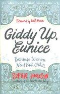 Giddy Up, Eunice Paperback