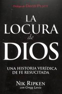 La Locura De Dios (Insanity Of God) Paperback