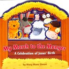 My March to the Manger (Die-cut) Board Book