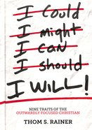 I Will: Nine Habits of the Outwardly Focused Christian Hardback