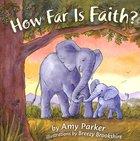 How Far is Faith? Padded Board Book