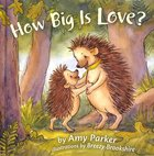 How Big is Love? Padded Board Book