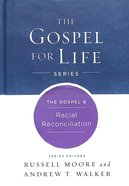 The Gospel & Racial Reconciliation (Gospel For Life Series) Hardback