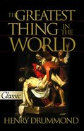 The Greatest Thing in the World - Love (Pure Gold Classics Series) eBook