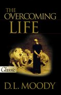 The Overcoming Life (Pure Gold Classics Series) eBook