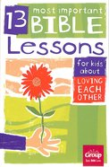 Loving Each Other (13 Most Important Bible Lessons For Kids About Series)