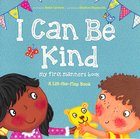 Lift-The-Flap: I Can Be Kind - My First Manners Book