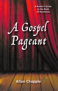 A Gospel Pageant: A Reader's Guide to the Book of Revelation Paperback
