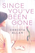 Since You've Been Gone Paperback