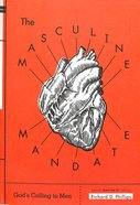 Masculine Mandate: God's Calling to Men Paperback