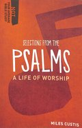 Selections From the Psalms - a Life of Worship (Not Your Average Bible Study Series)