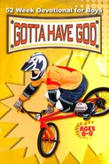 52 Week Devotional For Boys (Ages 6-9) (Gotta Have God Series) Paperback