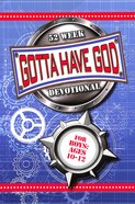 Gotta Have God:52 Week Devotional For Boys Ages 10-12