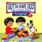 My First Devotional For Toddler Boys Ages 2-3 (Gotta Have God For Little Ones Series)