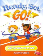 Ready, Set, Go! What God Wants You to Know (Ages 8-12) Paperback