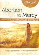 Abortion to Mercy Minibook (Freedom Series) Paperback
