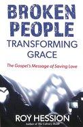 Broken People, Transforming Grace Paperback