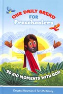 90 Big Moments With God (For Pre-Schoolers) (Our Daily Bread For Kids Series) Hardback