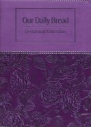 Devotional Collection (Purple Rose) (Our Daily Bread Series) Imitation Leather