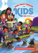 365 Meaningful Moments With God (Our Daily Bread For Kids Series)