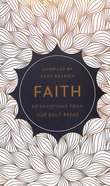 Faith (Our Daily Bread Devotional Series)