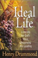 Ideal Life: Listening For Gods Voice Discerning His Leading Paperback
