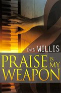 Praise is My Weapon Paperback