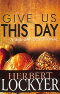 Give Us This Day: A 365 Day Devotional Paperback