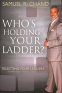 Who's Holding Your Ladder? Hardback