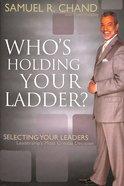 Who's Holding Your Ladder? Hardback