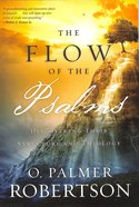 The Flow of the Psalms: Discovering Their Structure and Theology Paperback