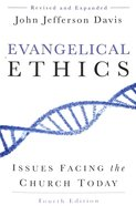 Evangelical Ethics: Issues Facing the Church Today (4th Edition) Paperback