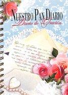 Nuestro Pan Diario - Diario De Oracion Alabanza (Our Daily Bread Prayer Journal: Worship)