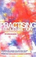 Practising Resurrection Paperback