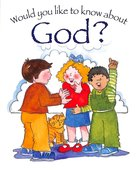 About God? (Would You Like To Know... Series) Paperback
