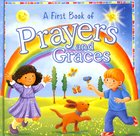 A First Book of Prayers & Graces Padded Board Book