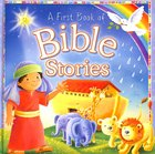 A First Book of Bible Stories Padded Board Book