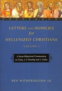 A Socio-Rhetorical Commentary on Titus, 1-2 Timothy and 1-3 John (#01 in Letters And Homilies For Hellenized Christians Series) Paperback