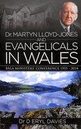 Dr Martyn Lloyd-Jones and Evangelicals in Wales Paperback