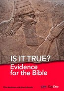 Is It True: Evidence For the Bible