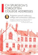 C H Spurgeon's Forgotten College Addresses (Volume 2) (Spurgeon Forgotten Treasures Series) Hardback