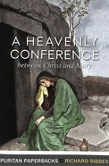 Heavenly Conference, A: Between Christ and Mary (Puritan Paperbacks Series) Paperback