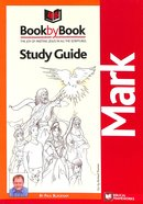 Mark (Study Guide) (#42 in Book By Book Bible Study Course Series) Paperback