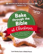 Bake Through the Bible At Christmas Paperback