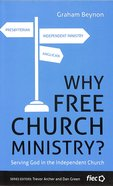 Why Free Church Ministry? (Ministry Journeys Series) Paperback