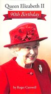 Queen Elizabeth II - 90Th Birthday Booklet