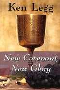New Covenant, New Glory Paperback