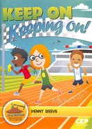 Keep on Keeping On! - Hebrews 12: 1-6 (Dig In Discipleship Series) Paperback