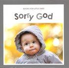 Sorry God (Books For Little Ones Series) Paperback